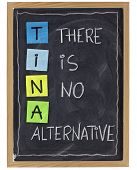 TINA (there is no alternative) - phrase attributed to Margaret Thatcher - white chalk handwriting and color sticky notes on blackboard,isolated on white