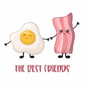 Cartoon Kawaii Food -  Bacon And Scrambled Eggs Together, The Best Breakfast On White Background, Ca poster