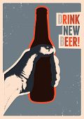 Drink New Beer! Typographic Vintage Grunge Style Beer Poster. The Hand Holds A Bottle Of Beer. Retro poster