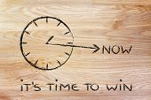 The Time To Win Is Now