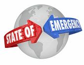 State of Emergency words on arrows around planet Earth to illustrate a global or interntaional probl