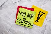 you are in control  exclamation - a reminder on colorful sticky notes