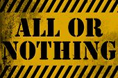 All Or Nothing Sign Yellow With Stripes poster