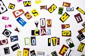 A Word Writing Text Showing Concept Of You Can Do It Made Of Different Magazine Newspaper Letter For poster