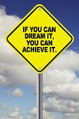 If you can dream it, you can achieve motivational road sign
