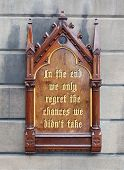 Decorative Wooden Sign -  In The End We Only Regret The Chances We Didn't Take