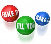 image of tasks  - Fake It Till You Make It words in a saying or quote on three juggling balls to illustrate the need to pretend you know what you - JPG