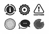 Attention Caution Symbol. Chat, Info Sign. Wood And Saw Circular Wheel Icons. Sawmill Or Woodworking poster