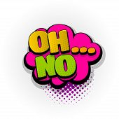 Oh No Sound Hand Drawn Pictures Effects. Template Comics Speech Bubble Halftone Dot Background. Pop  poster