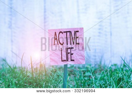 poster of Conceptual Hand Writing Showing Active Life. Business Photo Text Way Of Life That Integrates Physica