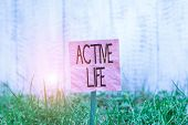 Conceptual Hand Writing Showing Active Life. Business Photo Text Way Of Life That Integrates Physica poster