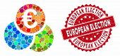 Mosaic Euro Finances And Rubber Stamp Seal With European Election Caption. Mosaic Vector Is Composed poster