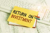Text Sign Showing Return On Investment. Conceptual Photo Ratio Between The Net Profit And Cost Inves poster