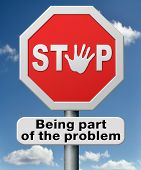 stop being part of the problem of global warming, pollution, indifference, war or violence. Take up