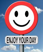 enjoy your day, have a good time, enjoying your stay