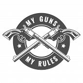 stock photo of gun shot  - Two crossed revolvers and lettering My guns my rules - JPG