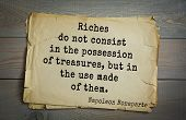 Постер, плакат: French emperor great general Napoleon Bonaparte 1769 1821 quote Riches do not consist in the pos