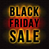 Black Friday Sale Sign. Back Or Halo Lit Illuminated Letters On Brick Wall Background. Vector Illust poster