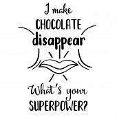 Funny  Hand Drawn Quote About Chocolate poster