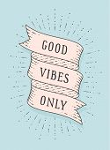 Good Vibes Only. Greeting Card With Ribbon And Motivation Text Good Vibes Only. Old Ribbon Banner In poster