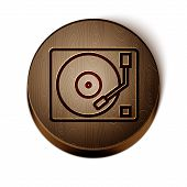 Brown Line Vinyl Player With A Vinyl Disk Icon Isolated On White Background. Wooden Circle Button. V poster