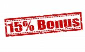 Fifteen Percent Bonus