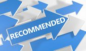 stock photo of recommendation  - Recommended 3d render concept with blue and white arrows flying over a white background - JPG