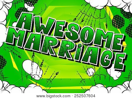 poster of Awesome Marriage - Comic Book Style Word On Abstract Background.