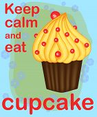 Keep Calm And Eat Cupcakes Lettering. Cupcake Poster. poster