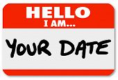 A red nametag sticker with the words Hello I Am Your Date to illustrate romance, dating, courtship a