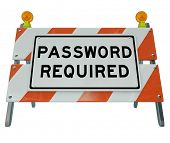 The words Password Required on a roadblock barrier sign or blockadge to illustrate you have no acces