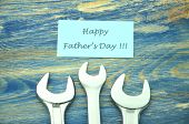 happy fathers day wishes and three spanners