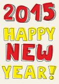 Happy New Year 2015 hand drawn vector colorful wishes.