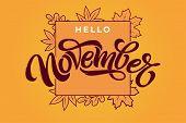 Hello November Brush Lettering In Rectangle Frame. Vector Typography With Autumn Leaves. Brush Lette poster