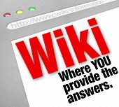 The words Wiki You Provide the Answers on a website that is edited by users and the general public w