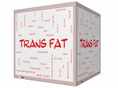 foto of trans  - Trans Fat Word Cloud Concept on a 3D Cube Whiteboard with great terms such as grams diet unsaturated and more - JPG