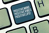 Word Writing Text Positive Mind Positive Vibes Positive Life. Business Concept For Motivation Inspir poster