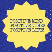 Handwriting Text Positive Mind Positive Vibes Positive Life. Concept Meaning Motivation Inspiration  poster