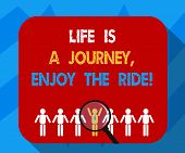 Text Sign Showing Life Is A Journey Enjoy The Ride. Conceptual Photo Enjoying Things That Happen Eve poster