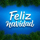 Feliz Navidad Spanish Merry Christmas Calligraphy Text On Blue Background With Border Of Fir Tree Br poster