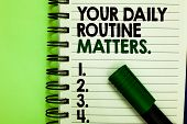 Handwriting Text Your Daily Routine Matters. Concept Meaning Have Good Habits To Live A Healthy Life poster
