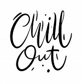 Chill Out Phrase Hand Drawn Vector Lettering. Modern Brush Calligraphy. Inspirational Motivational Q poster