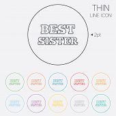 Best sister sign icon. Award symbol.