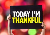 stock photo of give thanks  - Today Im Thankful card with bokeh background - JPG