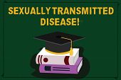 Text Sign Showing Sexually Transmitted Disease. Conceptual Photo Diseases Spread By Sexual Intercour poster