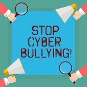 Conceptual Hand Writing Showing Stop Cyber Bullying. Business Photo Showcasing Prevent Use Of Electr poster