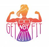 Do Not Quit, Get Fit. Vector Fitness Illustration With A Woman Body In Colorful Gradient, Hand Writt poster