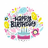 Happy Birthday Lettering In Hand Drawn Frame. Congratulations And Wishes In Balloons, Flowers Vector poster