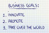 List Of Business Goals: Innovate, Promote, Take Over The World