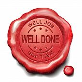 stock photo of job well done  - well done red wax seal over white background - JPG